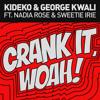 Kideko & George Kwali - Crank It (Woah!) feat. Nadia Rose & Sweetie Irie