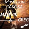 Gasosa (MAD RIK X Greg)REMIX