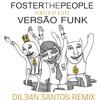 Pumped Up Kicks Foster The People VersÃo Funk [dil34n Remix] Mp3