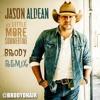 Jason Aldean A Little More Summertime Brody Remix Mp3