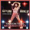 Kat DeLuna - Whine Up (Timuçin Tezel Moombah Remix)