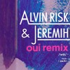 Alvin Risk & Jeremih - OUI Remix