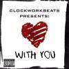 Clockworkbeats - With You