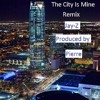 The City Is Mine Remix Produced by Pierre