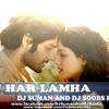 TU HAR LAMHA (KHAMOSHIYAN) - DJ SUMAN AND DJ SOOBS REMIX