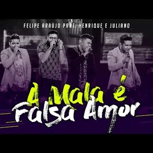 Download Henrique E Juliano Part.  Felipe Araujo - A Mala E Falsa by heeduardoh Mp3 Download MP3