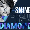 Rihanna Shine Bright Like A Diamond remix