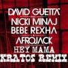 Hey Mama(feat. Nicki Minaj, Bebe Rexha & Afrojack)(Kratos Remix)