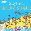 Enid Blyton's Holiday Stories by Enid Blyton