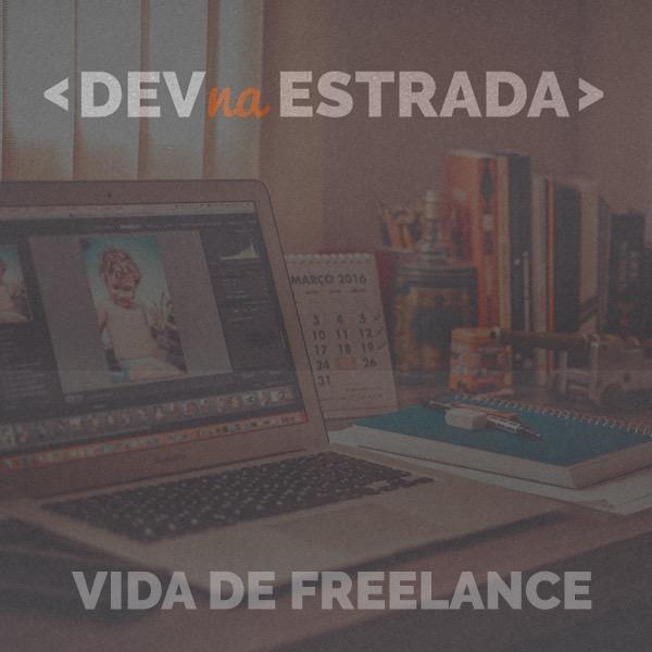DNE 68 - Vida de Freelancer