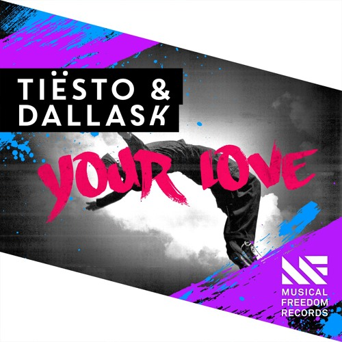 Tiesto & DallasK - Your Love (Extended Mix)