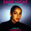 Sade Night #2 - Two Years of Tears