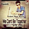 Rehan Khan Florin | We cant be together | Dj Addy | 2016 english sad rap song | RK