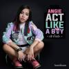 เข้าใจป่ะ (Act Like A Boy) - Angie