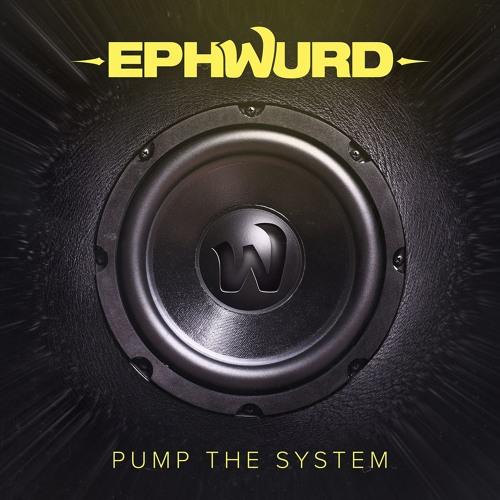 Ephwurd - Pump The System (Original Mix)