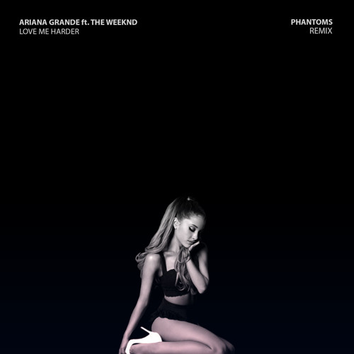 Download Ariana Grande ft. The Weeknd - Love Me Harder (Phantoms Remix) by Phantoms Mp3 Download MP3