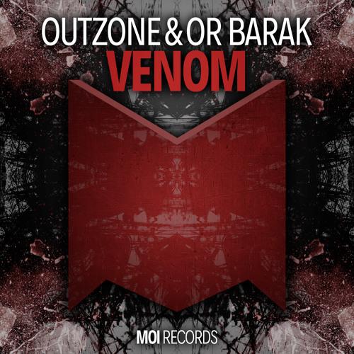 OutZone & Or Barak - Venom (Original Mix)