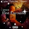 First Encounter (Engineered By CaponeProductions)
