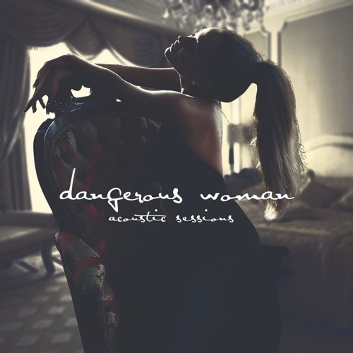 Download Ariana Grande - Dangerous Woman (Acoustic) [Version 2] by AnimalAura Mp3 Download MP3