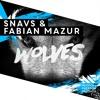 download Snavs & Fabian Mazur - Wolves [FREE DOWNLOAD]