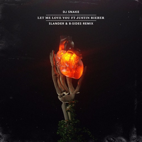 Download DJ Snake - Let Me Love You (Slander & B-Sides Remix) by SLANDER VIP Mp3 Download MP3