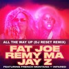 Fat Joe Remy Ma And Jay Z Feat French Montana And Infared All The Way Up Dj Reset Remix Mp3
