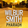 Pharaoh, By Wilbur Smith, Read by Mike Grady