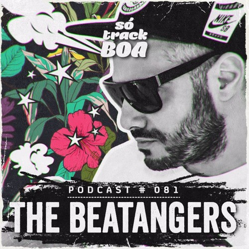 The Beatangers - Podcast #081