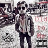 Old To Me (prod by OTWG Beats x MStar)
