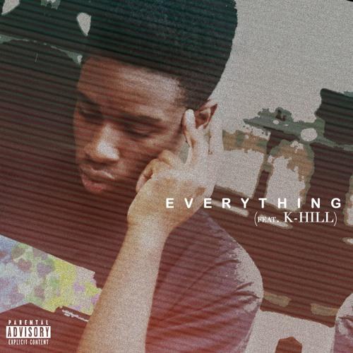Everything Ft K-Hill (prd. Alex Aff) by Alex Aff Listen + Download + Stream