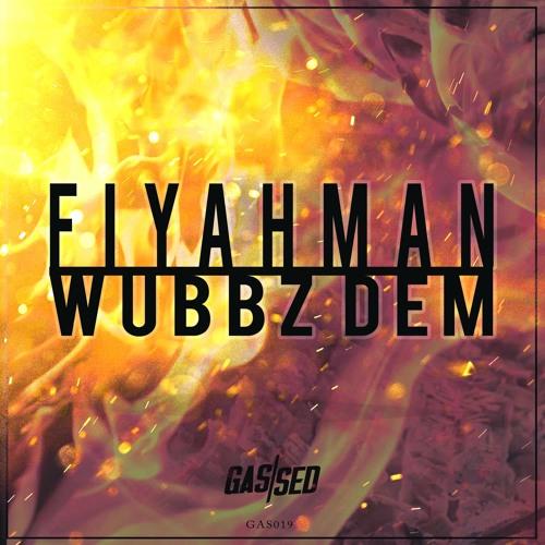 Fiyahman - Wubbz Dem