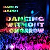 Dancing Without Tomorrow (Original Mix)