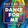 Eugy x Mr. Eazi  - Dance For Me