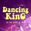 유재석 X EXO - Dancing King (Nujeel Remix)