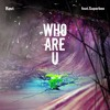 Who Are U (feat. Superbee)