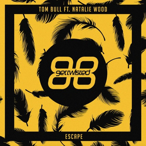 Tom Bull feat. Natalie Wood - Escape (Original Mix)