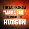 Mama Said (Reimagined Live By HUDSON)
