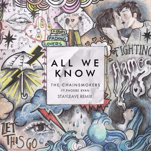 The Chainsmokers, Phoebe Ryan - All We Know (Rave Yeah Remix)
