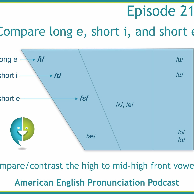 217: Compare long e, short i, and short e /i, ɪ, ɛ/