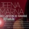 Jeena Marna (Female) [Best Progressive  Remix] Dj Ankur Dj Yash Audio Production