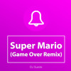 Super Mario (Game Over Remix) Ringtone • Dj Suede iPhone and Android Ringtone • Download Link