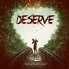 Deserve (ft. Joyner Lucas) [Music Video In Description]