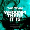 Tag Team - Whoomp!...there it is (QUARTERJACK REMIX)