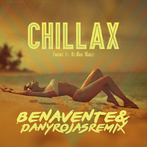 Farruko ft. Ky-Mani Marley - Chillax (Dany Rojas & Benavente Remix) להורדה