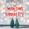 The Twelve Days of Dash & Lily by Rachel Cohn, David Levithan, read by Tara Sands, Ryan Gesell