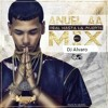 MIX Anuel Aa Real Hasta La Muerte DJ Alvaro