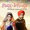 Pagg Lehnga - Deep Dhillon (DjBaap.Com)