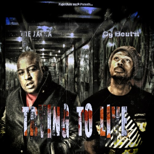 OG Bout-It – Tyring to Live (feat. The Jacka & Boog Swella) () by Paperchase Muzik LLC Listen + Download + Stream