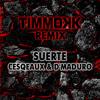 Cesqeaux & D'Maduro - Suerte (Timmokk Remix)