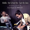 Middle Itni Si Baat Hai Soch Na Sake Mashup Cover - DAWgeek & Asa Singh